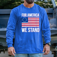 Load image into Gallery viewer, For America We Stand Long Sleeve