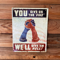 Load image into Gallery viewer, You Give Us The Fire, We'll Give 'Em Hell Vintage Metal Sign