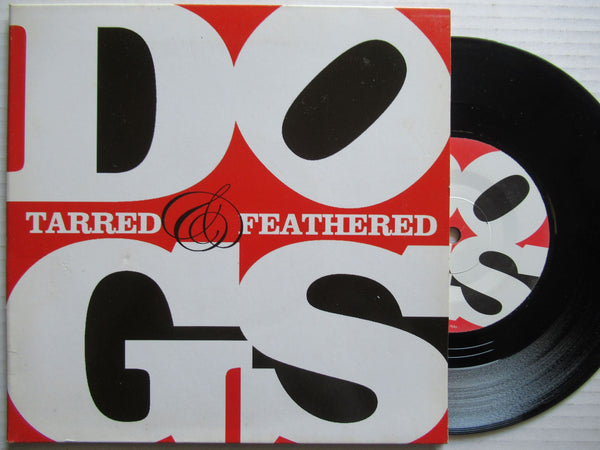 "Dogs | Tarred & Feathered What A Bad Boy 7"" UK VG+"