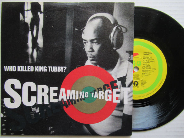 "Screaming Target | Who Killed King Tubby - UK 7"" VG"