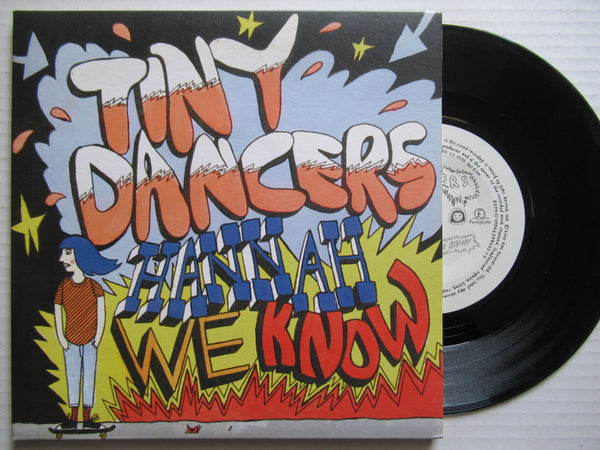 "Tiny Dancers | Hannah We Know 7"" Uk VG+"
