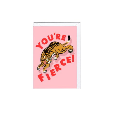 You're Fierce Greeting Card - Jolly Awesome