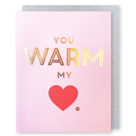 You Warm My Heart Greeting Card - J Falkner