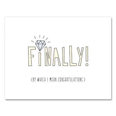 Finally! Engagement Greeting Card - Near Modern Disaster