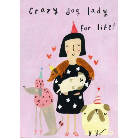 Crazy Dog Lady Greeting Card - Sooshichacha
