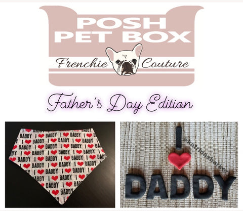 Posh Pet Box - I LOVE DADDY - Father's Day Edition - Dog Bandana and Treat Set