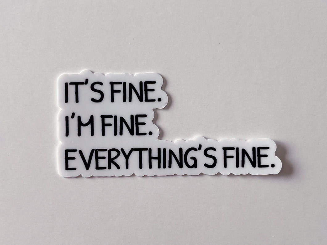 EVERYTHING FINE