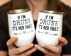 IF IM DRUNK ITS HER FAULT- PAIR