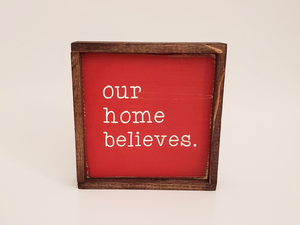 OUR HOME BELIEVES