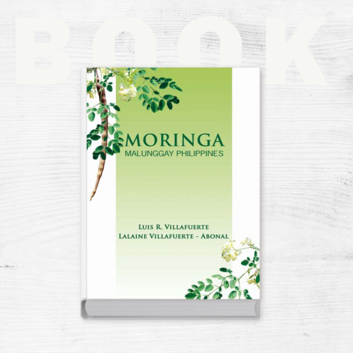 Moringa Malunggay Philippines Book by Luis R. Villafuerte and Lalaine Abonal-Villafuerte