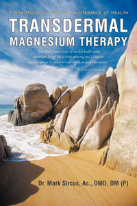 Transdermal Magnesium Therapy, 2nd ed, by Dr. Mark Sircus front cover