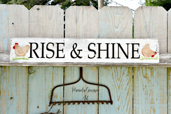 "Farmhouse hand painted Hen ""Rise & Shine sign"