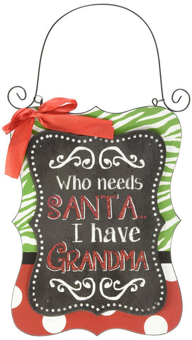 Blossom Bucket Who Needs Santa, I Have Grandma Sign