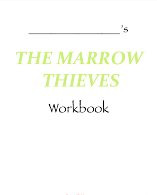 The Marrow Thieves by Cherie Dimaline: Novel Workbook, Maps, Classroom Ideas, etc.