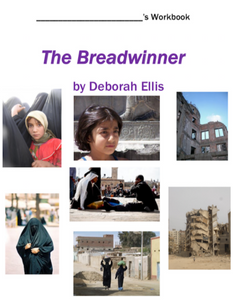 The Breadwinner by Deborah Ellis: classroom resources - assessment, chapter questions, journal, graphic organizers