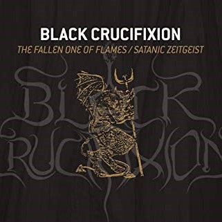 CD BLACK CRUCIFIXION The Fallen One Of Flames / Satanic Zeitgeist [Compilation] (édition digipack)