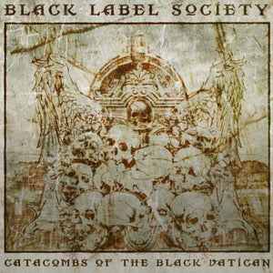 CD BLACK LABEL SOCIETY Catacombs Of The Black Vatican (édition digipack)
