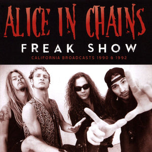 CD ALICE IN CHAINS Freak Show: California Broadcasts 1990 & 1992
