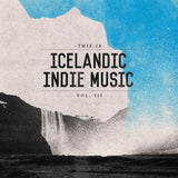 Icelandic Indie Music - Vol. 3