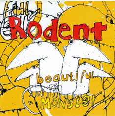 Rodent: BEAUTIFUL MONSTER