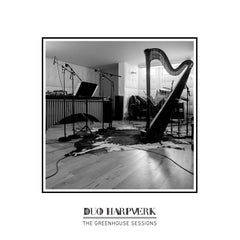 Duo Harpverk: THE GREENHOUSE SESSIONS