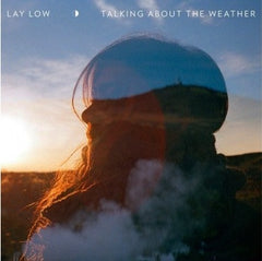 Lay Low: TALKING ABOUT THE WEATHER