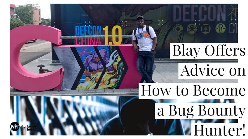 Blay Offers Advice on How to Become a Bug Bounty Hunter!