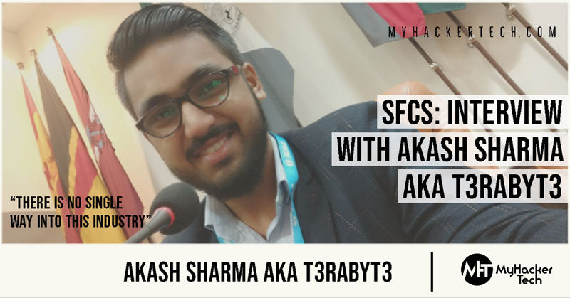 SFCS Interview With Akash Sharma aka T3raByt3