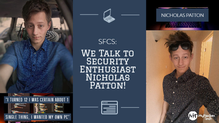 SFCS: We Talk to Security Enthusiast Nicholas Patton!