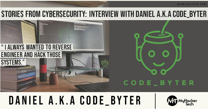 Stories From Cybersecurity: Interview with Daniel a.k.acode_byter