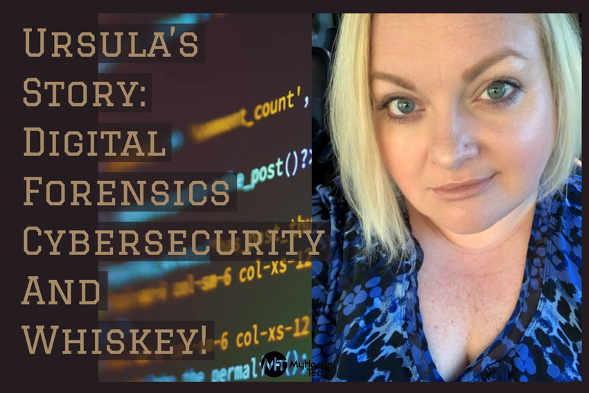 Ursula's Story: Digital Forensics, Cybersecurity, And Whiskey!