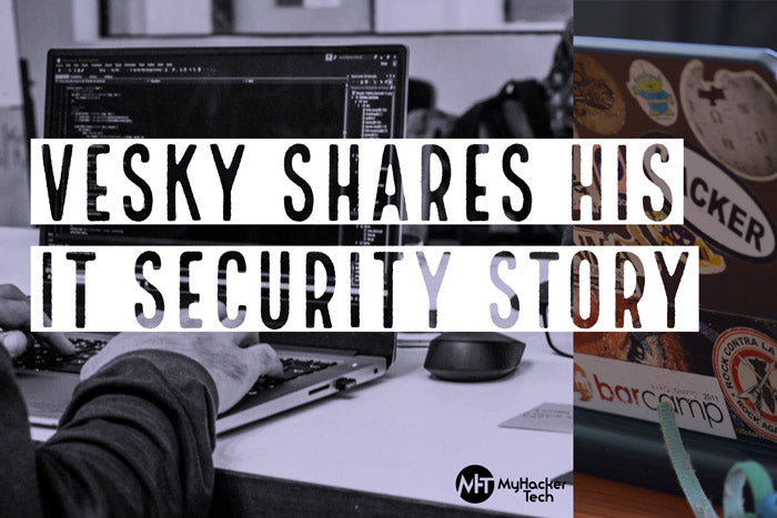 Vesky Shares His IT Security Story