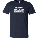 I haven't hacked everything - Canvas Mens Shirt