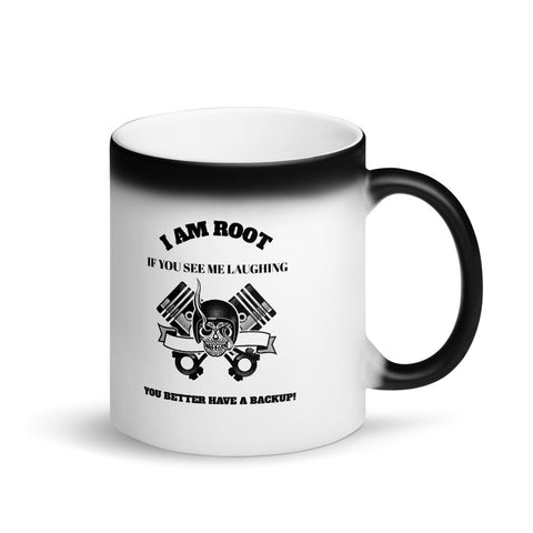 I Am Root If You See Me Laughing You Better Have A Backup - Matte Black Magic Mug