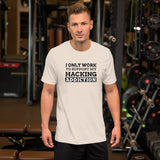 I only work to support my hacking addiction - Short-Sleeve Unisex T-Shirt