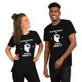 I'm either Hacking or thinking about it! - Short-Sleeve Unisex T-Shirt (white text)