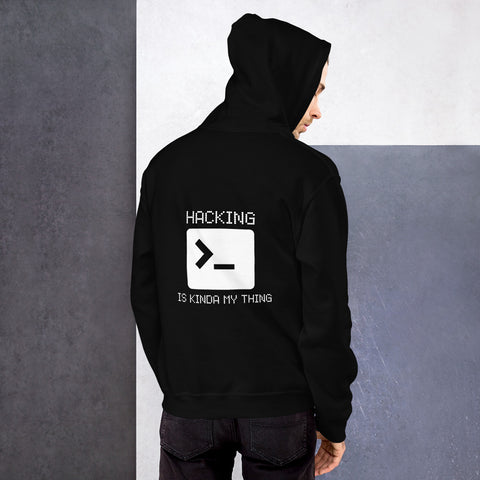 Hacking is kinda my thing - Unisex Hoodie (white text)