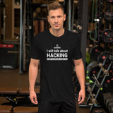 I will talk about HACKING - Short-Sleeve Unisex T-Shirt
