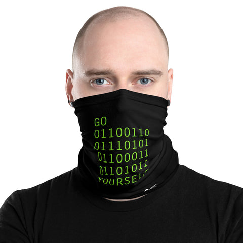 GO 01100110  01110101  01100011  01101011 YOURSELF - Neck Gaiter