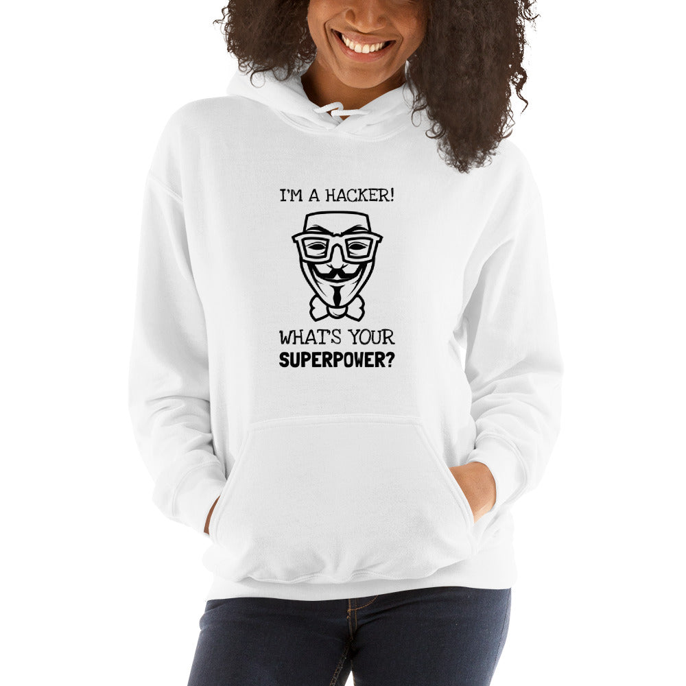 I'm a hacker! What's your superpower? - Hooded Sweatshirt (black text)