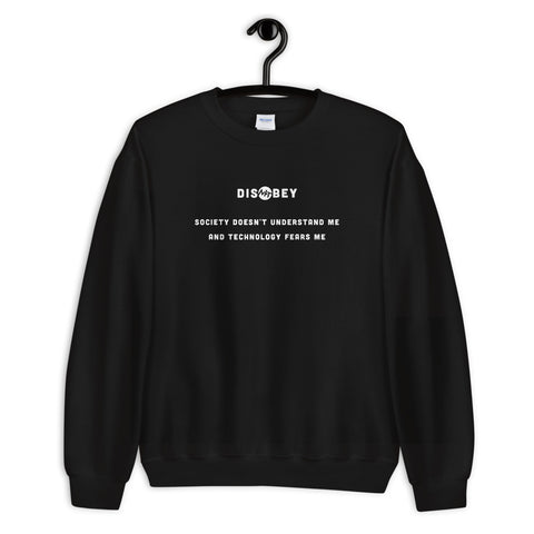 Society doesn't understand me And technology fears me - Unisex Sweatshirt (white text)