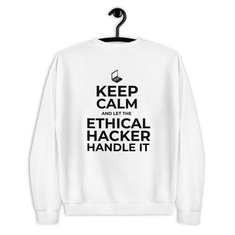 Keep Calm and let the ethical hacker handle it - Unisex Sweatshirt (black text)