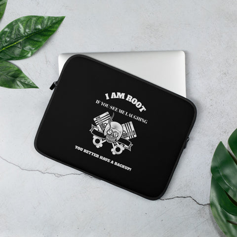 I Am Root If You See Me Laughing You Better Have A Backup - Laptop Sleeve (white test)