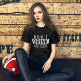 Don't drink and click - Short-Sleeve Unisex T-Shirt ( black)