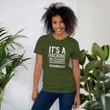 It's a hacking thing, you wouldn't understand - Short-Sleeve Unisex T-Shirt