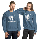 HACKING IS  A HUMAN RIGHT - Unisex Sweatshirt