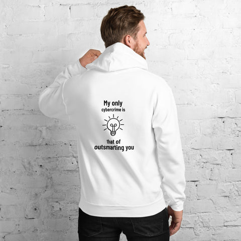 My only cybercrime is that of  outsmarting  you - Unisex Hoodie (black text)