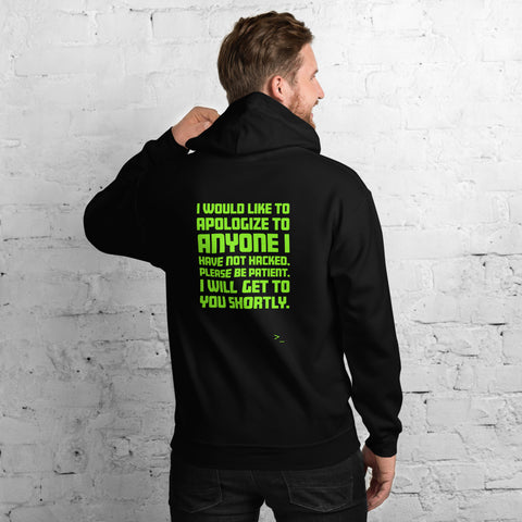 I would like to apologize to anyone I have not hacked - Unisex Hoodie