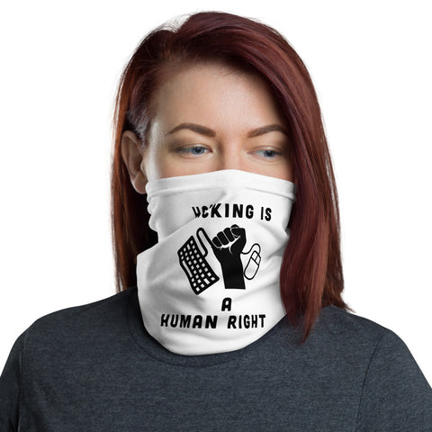 Hacking is a human right - Neck Gaiter (black text)