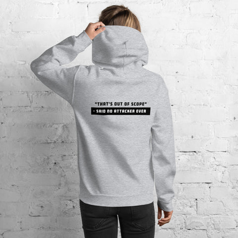 """That's out of scope""- said no attacker ever - Unisex Hoodie (black text)"